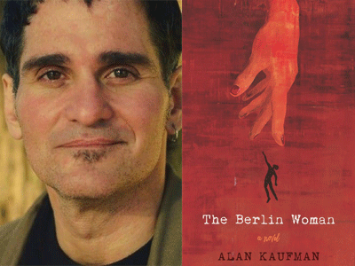 Alan Kaufman author photo and The Berlin Woman cover image
