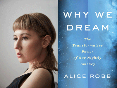 Alice Robb author photo and Why We Dream cover image