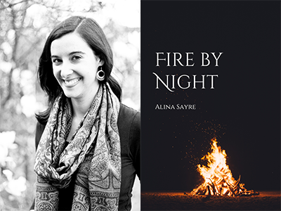Alina Sayre author photo and Fire by Night cover image
