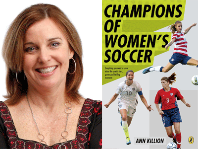 Ann Killion author photo and Champion's of Women's Soccer cover image