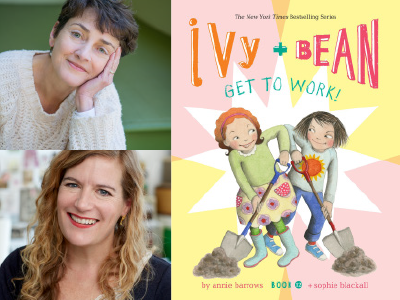 Annie Barrows and Sophie Blackall author photos and Ivy + Bean Get to Work cover image