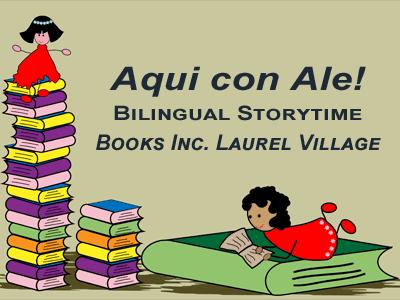 Aqui con Ale! Bilingual Storytime at Books Inc. Laurel Village