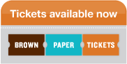 Brown Paper Tickets Available Now