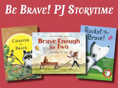 Be Brave PJ Storytime event banner