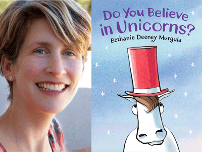 Bethanie Deeney Murguia author photo and Do You Believe in Unicorns cover image