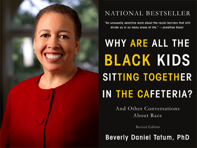 Beverly Daniel Tatum author photo and Why Are All the Black Kids Sitting Together in the Cafeteria cover image
