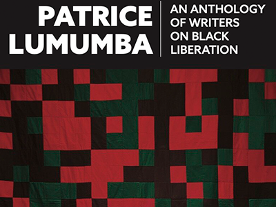 Patrice Lumumba An Anthology of Writers on Black Liberation cropped cover image
