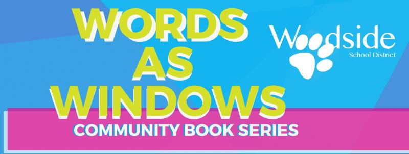 Words as Windows Woodside School District Community Reads Banner