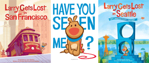Cover images for Larry Gets Lost in SF & Seattle, Larry the dog illustration