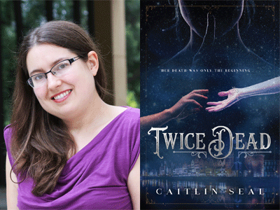 Caitlin Seal author photo and Twice Dead cover image