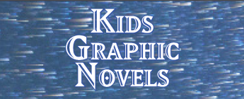 Kids Graphic Novels