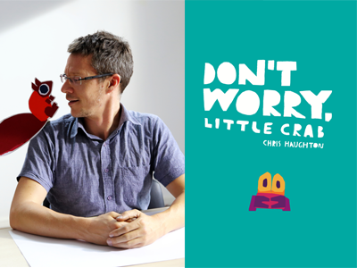 Chris Haughton author photo and Don't Worry Little Crab cover image