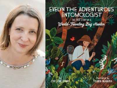 Christine Evans author photo and Evelyn the Adventurous Entomologist cover image