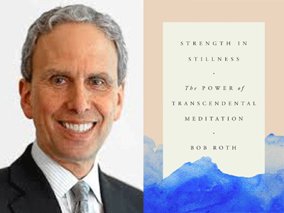 Bob Roth author photo and Strength in Stillness cover image