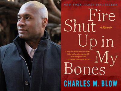 Charles Blow author photo and Fire Shut Up in My Bones cover image