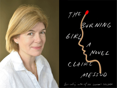 Claire Messud author photo and The Burning Girl cover image