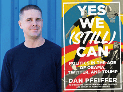 Dan Pfeiffer author photo and Yes We (Still) Can cover image