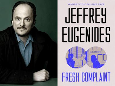 Jeffrey Eugenides author photo and Fresh Complaint cover image