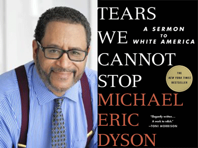 Michael Eric Dyson author photo and Tears We Cannot Stop cover image