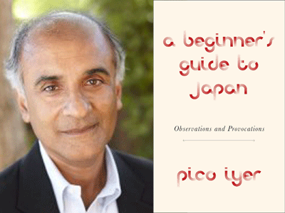 Pico Iyer author photo and A Beginner's Guide to Japan