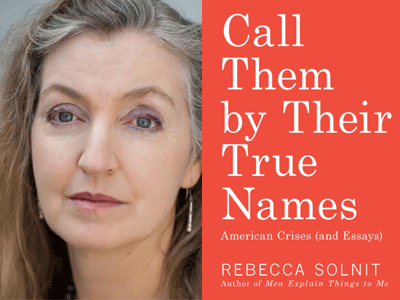 Rebecca Solnit author photo and Call Them by Their True Names cover image