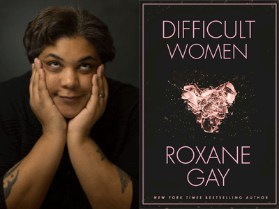 Roxane Gay author photo and Difficult Women cover image