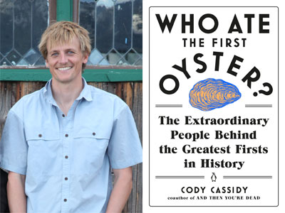 Cody Cassidy author photo and Who Ate the First Oyster cover image