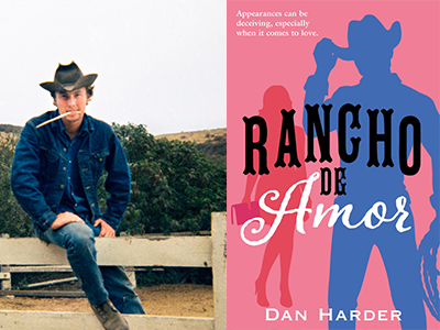 Dan Harder author photo and Rancho de Amor cover image