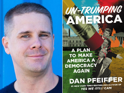 Dan Pfeiffer author photo and Untrumping America cover image
