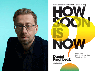 Daniel Pinchbeck author photo and How Soon Is Now cover image