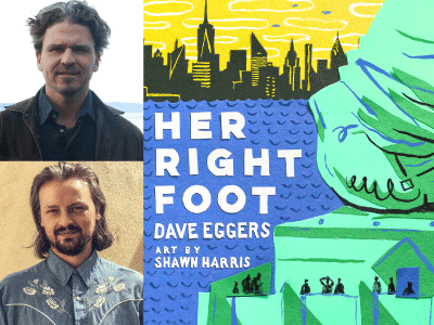 Dave Eggers and Shawn Harris photos and Her Right Foot cover image