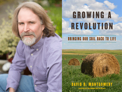 David R Montgomery author phto and Growing a Revolution cover image