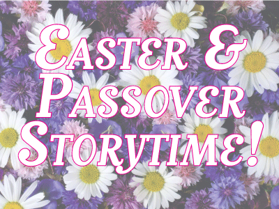 Easter and Passover Storytime banner