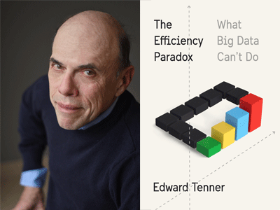Edward Tenner author photo and The Efficiency Paradox cover image
