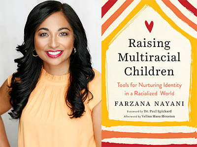 Farzana Nayani author photo and Raising Multiracial Children cover image