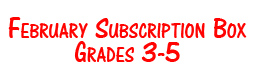 February Subscription Box Grades 3-5