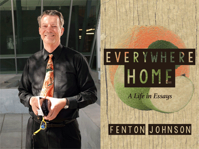 Fenton Johnson author photo and Everywhere Home cover image