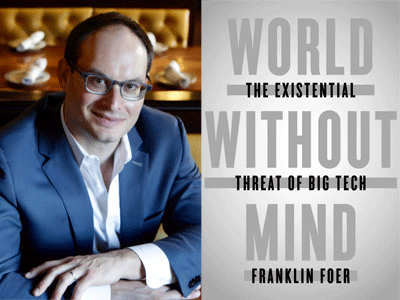 Franklin Foer author photo and World Without Mind cover image