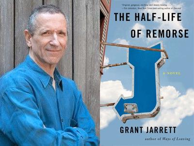 Grant Jarrett author photo and Half-Life of Remorse cover image