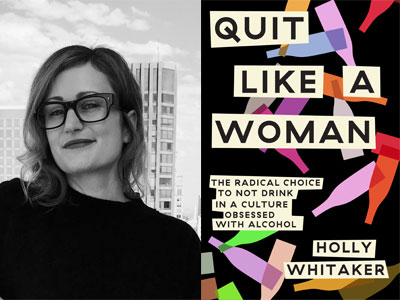 Holly Whitaker author photo and Quit Like a Woman cover image