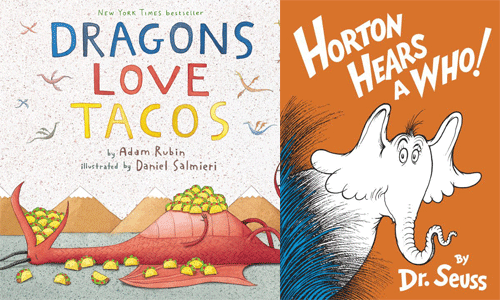 cover images for Dragons Love Tacos and Horton Hears a Who