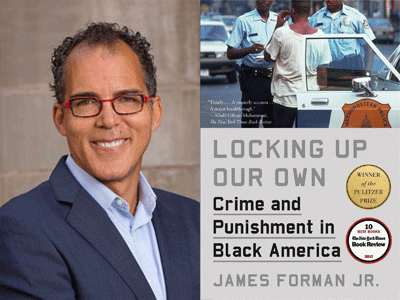 James Forman, Jr. author photo and Locking Up Our Own cover image