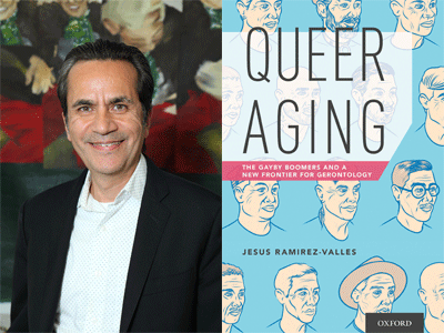 Jesus Ramirez-Valles author photo and Queer Aging cover image