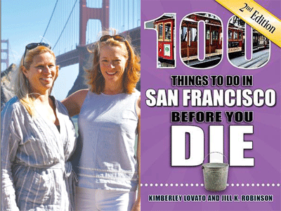 Author pic for Kimberly Lovato with Jill Robinson and 100 Things to Do in San Francisco cover image