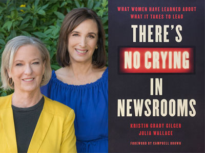 Kristin Grady Gilger and Julia Wallace author photo and There's No Crying in Newsrooms cover image