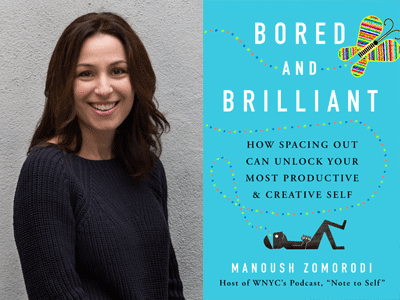 Manoush Zomorodi author photo and Bored and Brilliant cover image