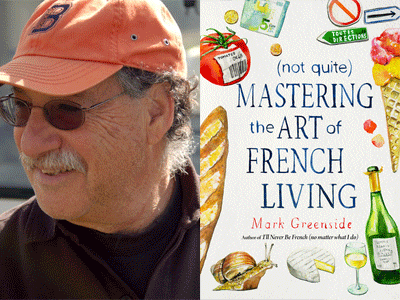 Mark Greendale author photo and (not quite) Mastering the Art of French Living cover image