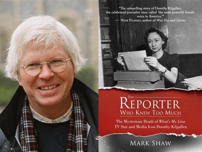 Mark Shaw author photo and The Reporter Who Knew Too Much cover image