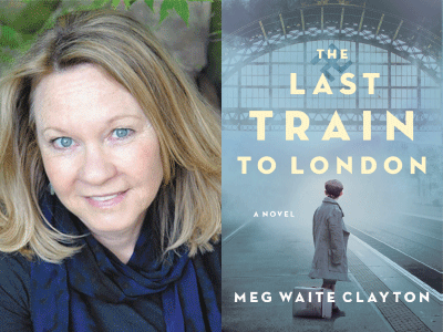 Meg Waite Clayton author photo and The Last Train to London cover image
