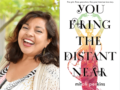 Mitali Perkins author photo and You Bring the Distant Near cover image